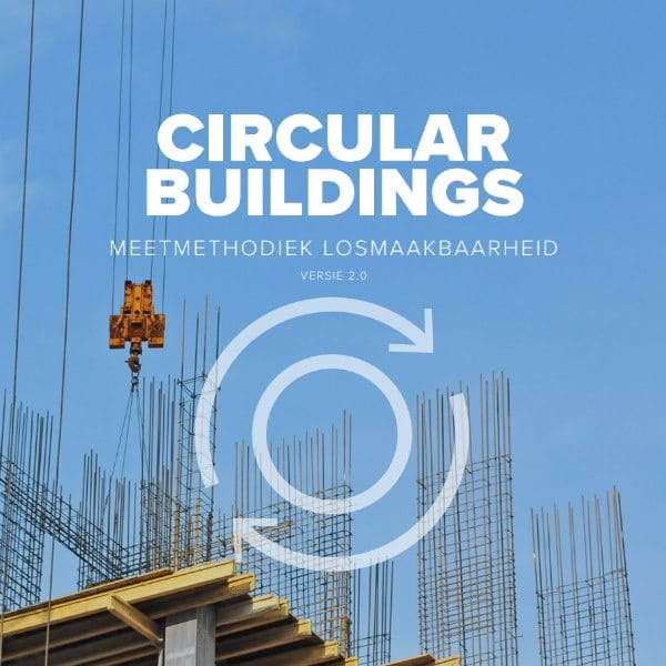 Circular Buildings - een meetmethodiek voor losmaakbaarheid v2.0